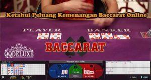 Ketahui Peluang Kemenangan Baccarat Online