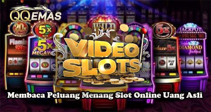 Membaca Peluang Menang Slot Online Uang Asli
