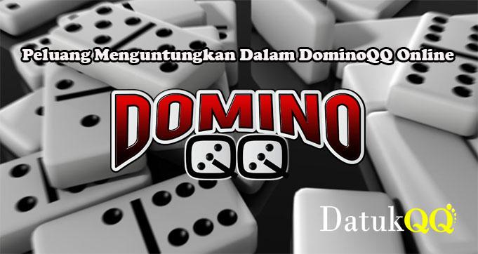 Peluang Menguntungkan Dalam DominoQQ Online