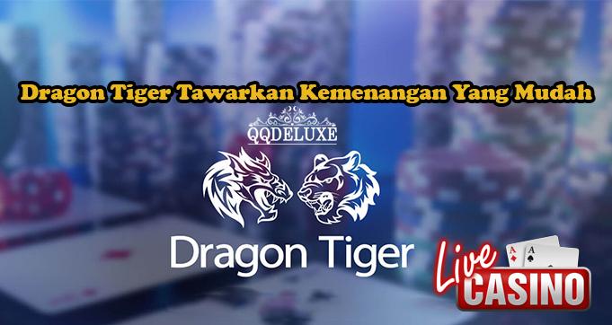 Dragon Tiger Tawarkan Kemenangan Yang Mudah
