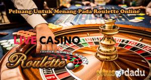 Peluang Untuk Menang Pada Roulette Online