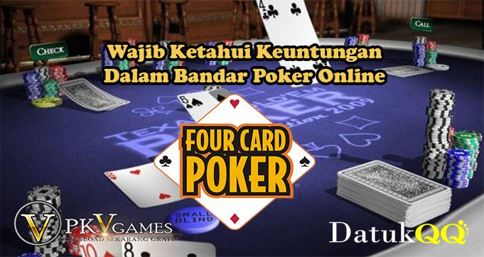 Wajib Ketahui Keuntungan Dalam Bandar Poker Online